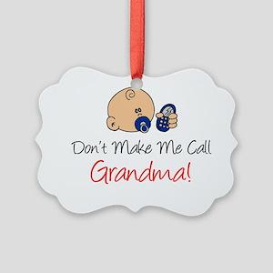 Dont Make Me Call Grandma Picture Ornament