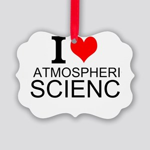 I Love Atmospheric Science Ornament