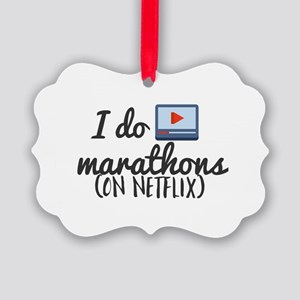 I do marathons (on netflix) Picture Ornament