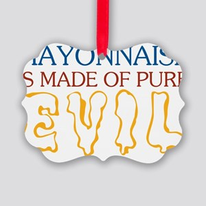 MAYONNAISE-EVIL Picture Ornament