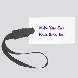 Make Your Own Cursive Saying/Mem Large Luggage Tag