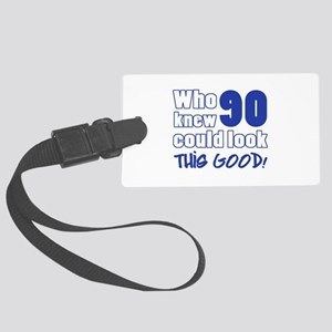 90 Years Old Looks Good Large Luggage Tag