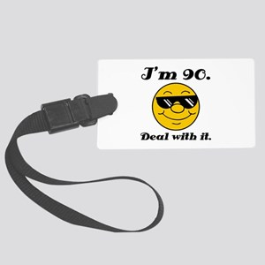 90th Birthday Deal With It Large Luggage Tag