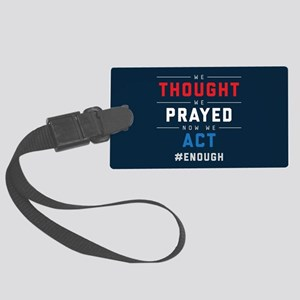 Now We Act #ENOUGH Large Luggage Tag