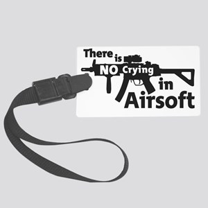 there is no crying in Airsoft Large Luggage Tag