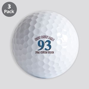 Not Only Am I 93 I'm Cute Too Golf Balls