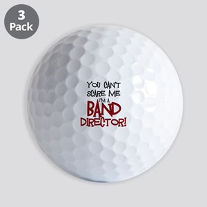 You Cant Scare Me...Band Golf Ball