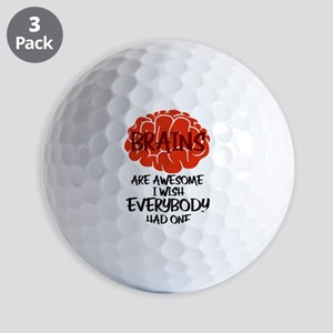 Brains Are Awesome I Wish Everybody Had Golf Balls