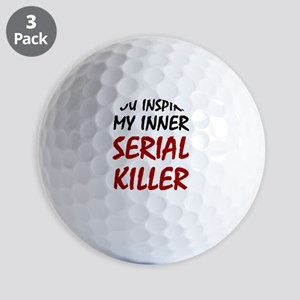 You Inspire My Inner Serial Killer Golf Balls