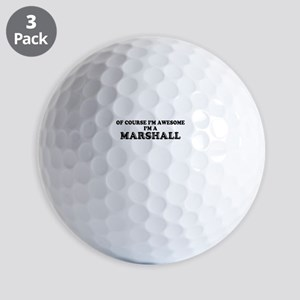 Of course I'm Awesome, Im MARSHALL Golf Balls