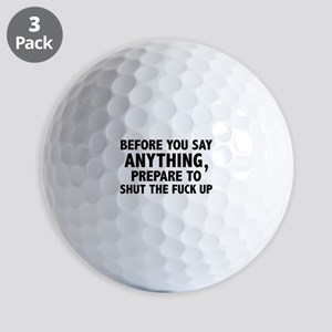 Prepare To Shut The Fuck Up Golf Balls