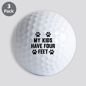 My Kids Have Four Feet Golf Balls