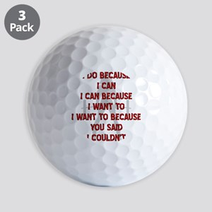 blk_fem_bb_because_i_can Golf Balls