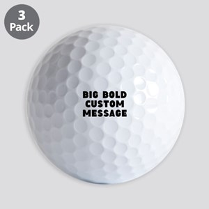 Big Bold Custom Message Golf Ball