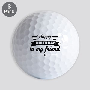 Happy Birthday To My Friend Golf Balls