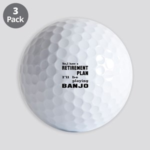 Yes, I have a Retirement plan I'll be p Golf Balls