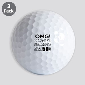 Omg I Can Not Believe I Am 50 Golf Balls