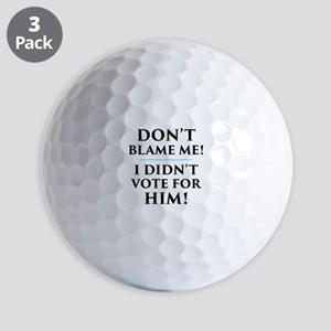 I Didn't Vote for Him Golf Balls