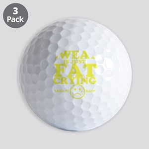 Sweat is just fat crying fitness work o Golf Balls