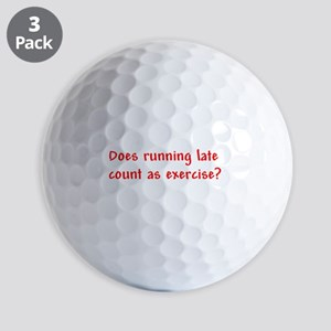 Does running late count as exercise? Golf Balls