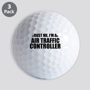 Trust Me, I'm An Air Traffic Controller Golf Ball