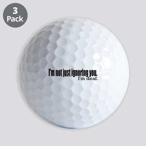 Ignoring you Golf Balls