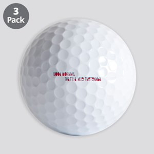 Good morning, thats a nice tnetennba Golf Ball
