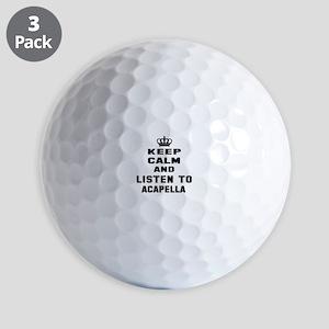 Keep calm and listen to Acapella Golf Balls