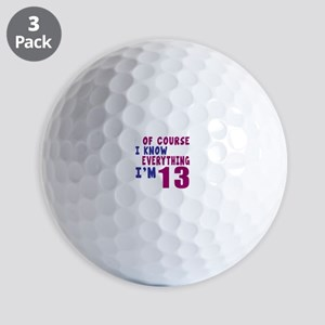 I Know Everythig I Am 13 Golf Balls