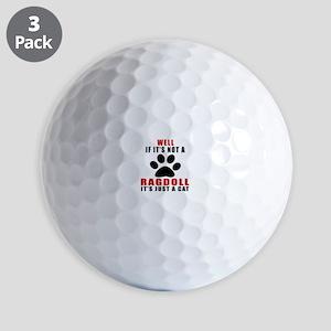 If It's Not Ragdoll Golf Balls