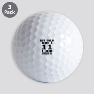 Not Only I Am 11 I Am Awesome Too Golf Balls