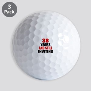 I'm 38 What is your excuse? Golf Balls