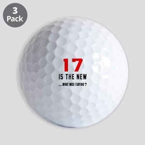 17 Is The New What Was I Saying ? Golf Balls