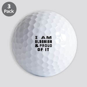 I Am Albanian And Proud Of It Golf Balls