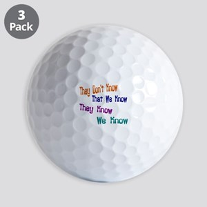 They Don't Know We Know Golf Balls