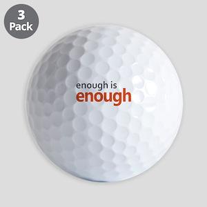 Enough is Enough gun control Golf Balls
