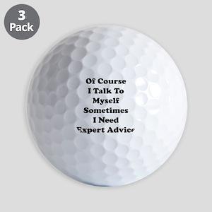 Sometimes I Need Expert Advice Golf Balls