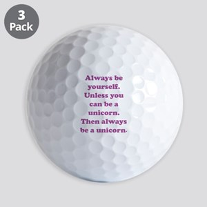 Then always be a unicorn Golf Balls