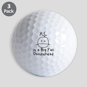 M.S. is a Big Fat Doodiehead Golf Balls