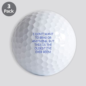 Birthday Humor (Brag) Golf Balls