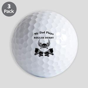 My Dad Plays Roller Derby Golf Ball