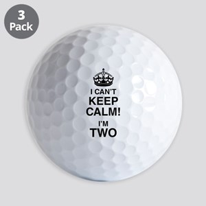 I Can't Keep Calm I'm Two Golf Balls