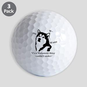 Its a Malamute Thing.. Golf Balls