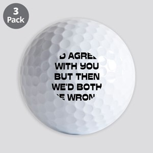 2000x2000idagreewithyou Golf Balls
