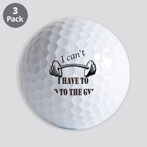 I cant, I have to go to the gym Golf Balls