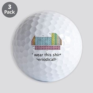 I Wear This Shirt Periodically Golf Balls