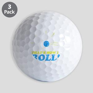 How I Roll -dk Golf Balls