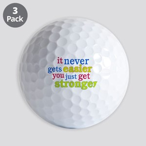 It Never Gets Easier, You Just Get Stronger Golf B