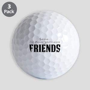 Shhh... I'm Binge Watching Friends Golf Balls