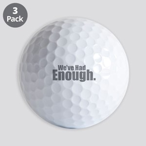 We've Had Enough Golf Balls